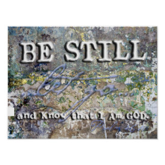 Be Still and Know the I AM GOD poster. Psalm 46:10