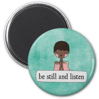 Be Still and Listen by Linda Tieu 2 Inch Round Magnet