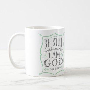 Coffee Themed Be Still & Know That I Am God Mug