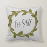 "&quot;Be Still&quot; Leaf Laurel Pillow<br><div class=""desc"">This pillow&#39;s hand-lettered and hand-painted copy of an original art print will add a calm and serene touch to your decor.  The message is always a good one to remind us to slow down and enjoy the day.</div>"