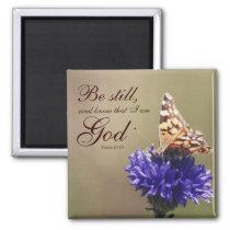 Be Still Psalm 46:10 Butterfly Flower Magnet
