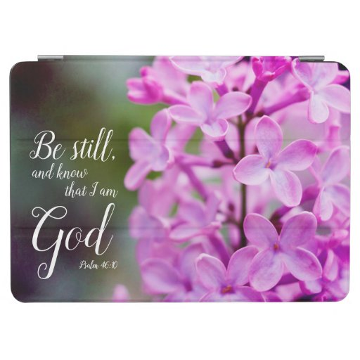 Be Still Psalm 46:10 Purple Lilac Flowers iPad Air Cover