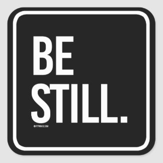 Be Still -   Yoga Fitness -.png Square Sticker