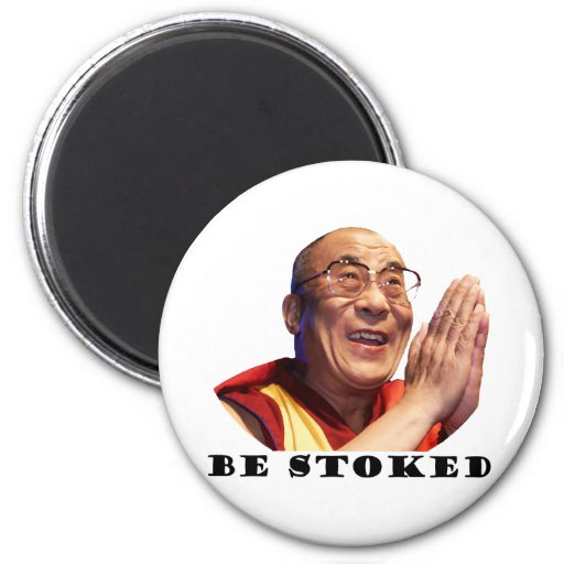 Be Stoked Refrigerator Magnet