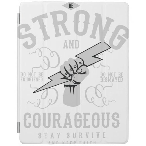 be strong and be courageaous iPad smart cover