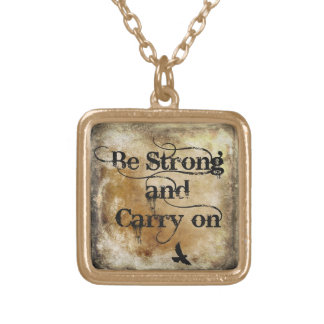 """""""Be strong and carry on"""" encouragement necklace"""