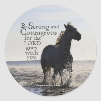 Be Strong and Courageous Bible Verse Deut 31 Horse Classic Round Sticker