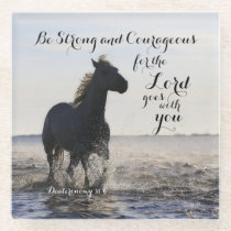 Be Strong and Courageous Bible Verse Deut 31 Horse Glass Coaster