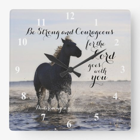 Be Strong and Courageous Bible Verse Deut 31 Horse Square Wall Clock
