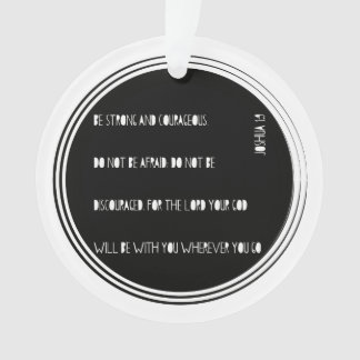 """Be Strong and Courageous"" Bible verse from Joshua Ornament"