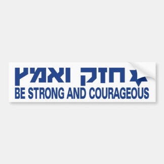 Be Strong and Courageous BUMPER Bumper Sticker