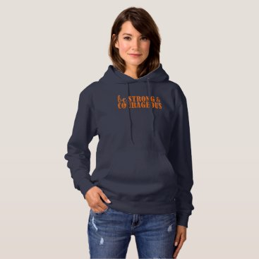 ericksondesigns Be Strong and Courageous Hoodie