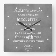 Be Strong, Be Not afraid Bible Verse Square Wall Clock