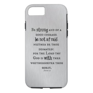Be Strong, Be Not afraid Bible Verse iPhone 7 Case
