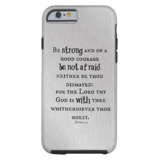 Be Strong, Be Not afraid Bible Verse Tough iPhone 6 Case