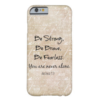 Be Strong, Brave Fearless Bible Verse Quote Barely There iPhone 6 Case