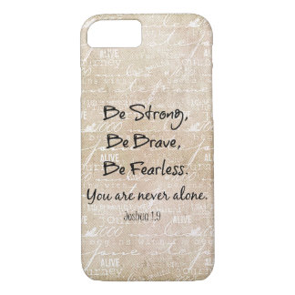 Be Strong, Brave Fearless Bible Verse Quote iPhone 8/7 Case