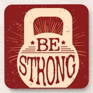 Be Strong Drink Coaster