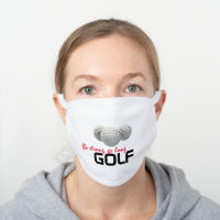 Be Strong, Go Long Golf Sport White Cotton Face Mask