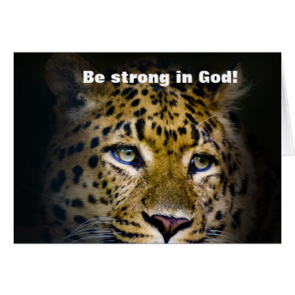 Be strong in God! - Greeting Card