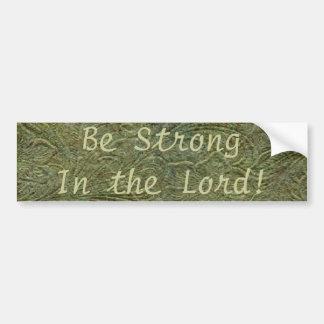 Be Strong In the Lord ~ Bumper Sticker Car Bumper Sticker