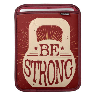 Be Strong iPad Sleeves
