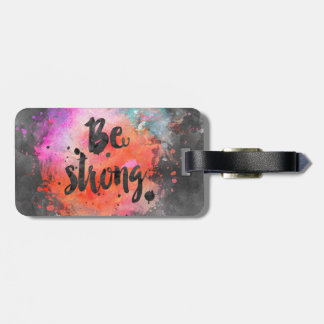 Be strong luggage tag