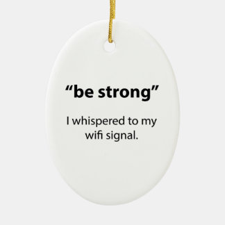 Be Strong Ornaments