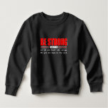 Be STRONG Psalm 31:24 Sweatshirt
