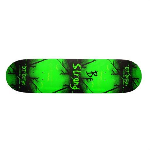 Be Strong Skateboard