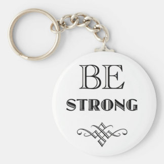 Be Strong T-Shirts and Gear Basic Round Button Keychain