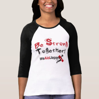 Be Strong Tsunami Relief 2 sides /みんなでがんばろう2面シャツ T-shirts