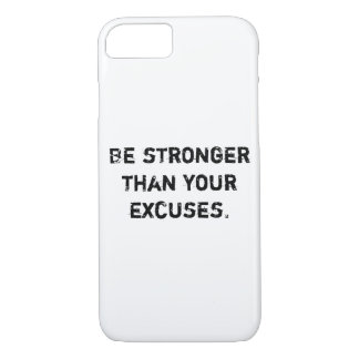 Be stronger than your excuses.  Motivational Quote iPhone 8/7 Case