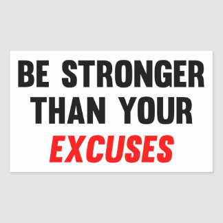Be Stronger Than Your Excuses Rectangular Sticker
