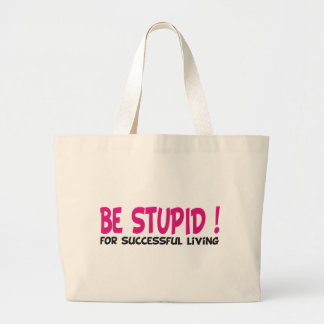 be stupid for successful living canvas bag
