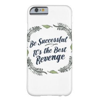 Be Successful It's the Best Revenge Barely There iPhone 6 Case