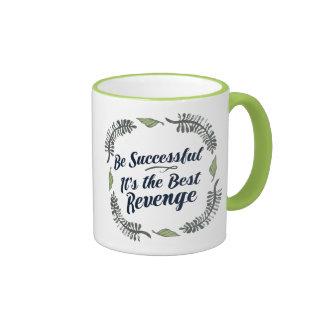 Be Successful It's the Best Revenge Ringer Mug