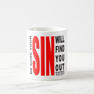 BE SURE YOUR SIN WILL FIND YOU OUT COFFEE MUG