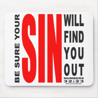 BE SURE YOUR SIN WILL FIND YOU OUT MOUSE PAD