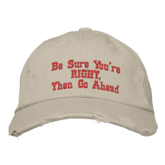 Be Sure You're RIGHT Hat Embroidered Hats