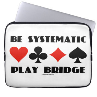 Be Systematic Play Bridge (Four Card Suits) Laptop Computer Sleeve