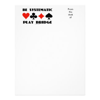 Be Systematic Play Bridge (Four Card Suits) Letterhead