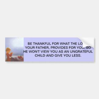 Be Thankful Bumper Sticker