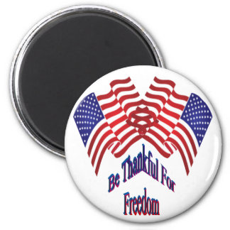 Be Thankful For Freedom 2 Inch Round Magnet