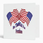 Be Thankful For Freedom 3 Ring Binder