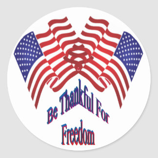 Be Thankful For Freedom Classic Round Sticker