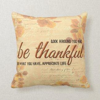 Be Thankful Throw Pillows