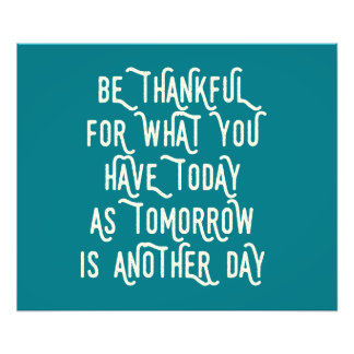 Be Thankful Today Inspirational Photo Print
