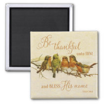 Be Thankful Unto Him & Bless His Name Magnet