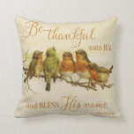 Be Thankful Unto Him & Bless His Name Pillow